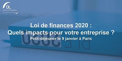 Loi de Finances 2020, quels impacts pour votre entreprise ?