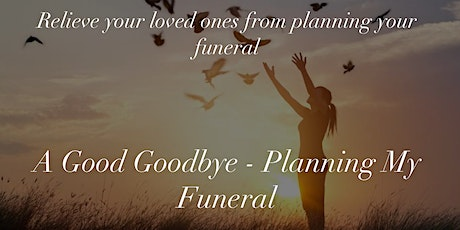 A Good Goodbye - Planning My Funeral  tickets