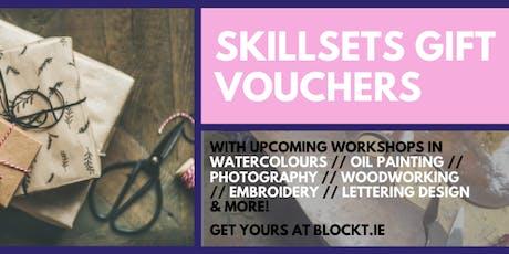 BLOCK T  Skillsets Gift Vouchers - Creative Workshops 2020 tickets