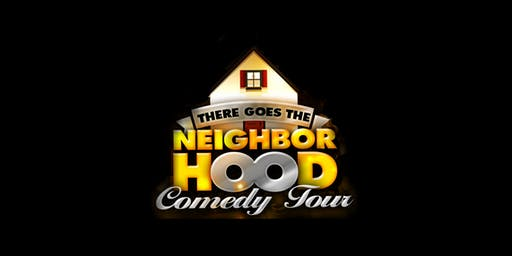 There Goes The Neighborhood Comedy Tour • Laughs Unlimited Sacramento