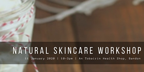Natural Skincare Workshop tickets