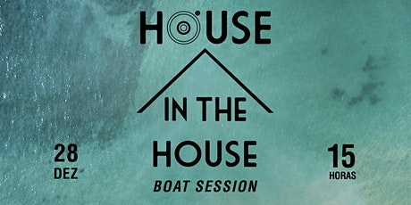 House In The House Boat Session ingressos