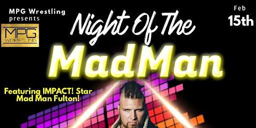 MPG Wrestling Night Of The Madman