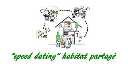 Speed(ou slow)-dating Habitat Partagé billets