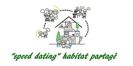 Speed(ou slow)-dating Habitat Partagé