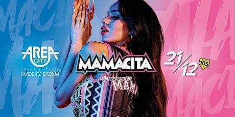 MAMACITA 21 DICEMBRE AREA CITY biglietti