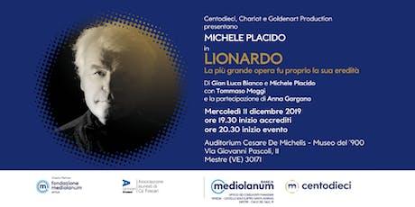 """Michele Placido in """"Lionardo La più grande opera fu proprio la sua eredità"""" biglietti"""