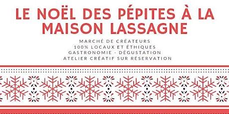Le Noël des Pépites à la Maison Lassagne billets