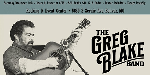 The Greg Blake Band - Rocking R Event Center