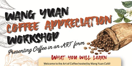 Art of Coffee (Coffee Appreciation Workshop by Wang Yuan) tickets