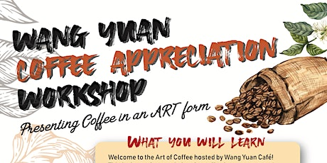 Art of Coffee (Coffee Appreciation Workshop by Wang Yuan) tickets