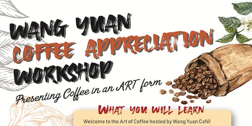 Art of Coffee (Coffee Appreciation Workshop by Wang Yuan)