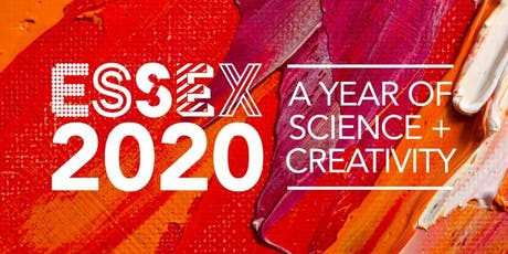 Introductory event for Essex 2020 - A Year of Science + Creativity tickets