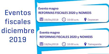 Evento Magno - REFORMAS  FISCALES 2020 Y NOM035 entradas