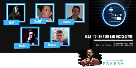 M.D.R #2 -  ON VOUS OFFRE DES CADEAUX tickets