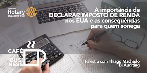 IMPOSTO DE RENDA NOS EUA  |  Café com Business #5