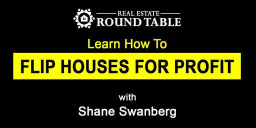 Learn how to Flip Houses for Profit with Shane Swanberg