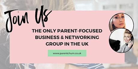 Mums & Dads Business & Networking Event by ParentChum tickets