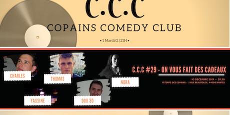 C.C.C #29 -  ON VOUS OFFRE DES CADEAUX tickets