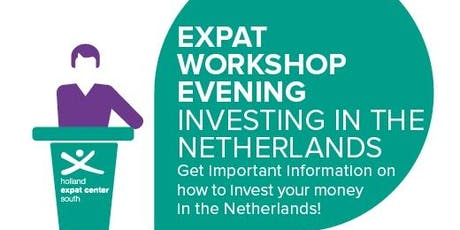 Expat Workshop Evening: Starting to Invest in the Netherlands tickets
