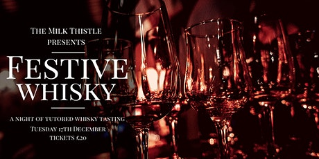 The Milk Thistle presents - A night of Christmas Whisky tickets