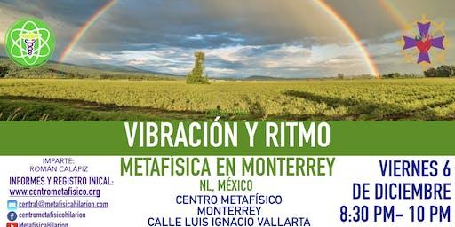 VIBRACIÓN Y RITMO- Metafísica en Monterrey
