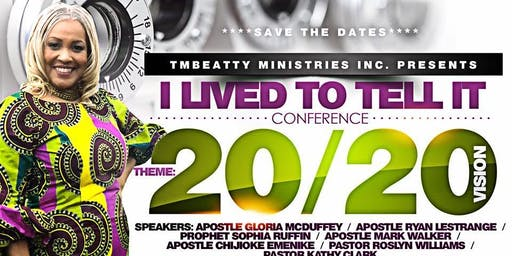 I LIVED TO TELL IT 20/20 VISION CONFERENCE