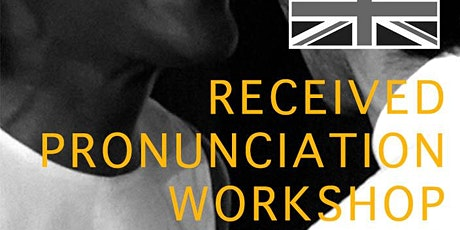 Introduction to Received Pronunciation (RP) Workshop tickets