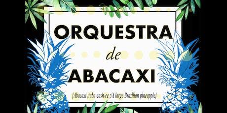 Orquestra de Abacaxi - Workshop 3 tickets