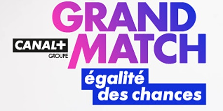 LE GRAND MATCH Égalité de chances tickets