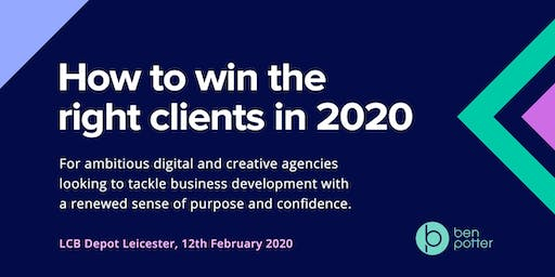 Agencies: How to win the right clients in 2020