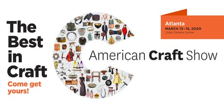 American Craft Show, Atlanta: March 13 – 15, 2020 tickets