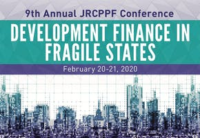 JRCPPF 9th Annual Conference: Development Finance in Fragile States