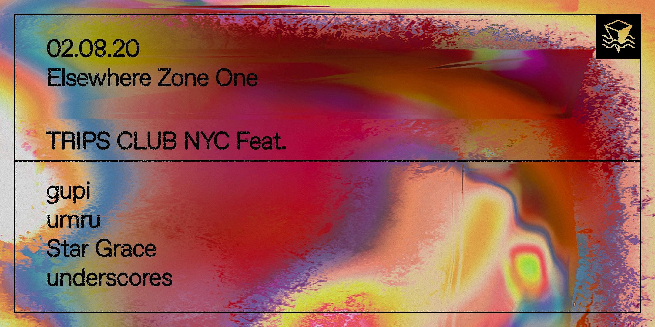 TRIPS CLUB NYC Feat. gupi, umru, Star Grace & underscores