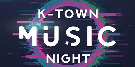 K - Town Music Night tickets