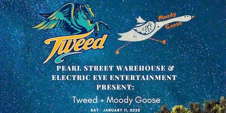 Tweed + Moody Goose tickets
