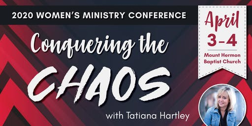 Conquering The Chaos: Women's Ministry Conference