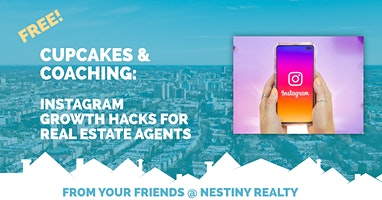 Cupcakes & Coaching: Instagram Growth Hacks for Real Estate Agents