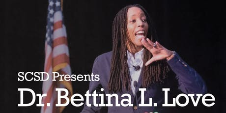 SCSD Community Keynote Event with Dr. Bettina L. Love tickets