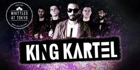 KING KARTEL - Presented by Whittles at Tokyp Project tickets