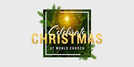 Christmas Eve at Menlo Church / Menlo Park