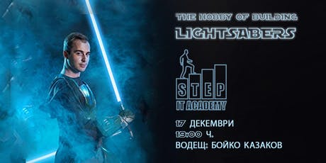 The hobby of building lightsabers tickets