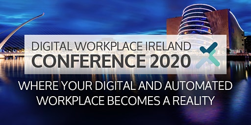 DIGITAL WORKPLACE IRELAND CONFERENCE 2020