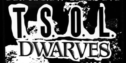 T.S.O.L & The Dwarves