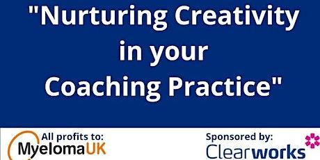 """Nurturing Creativity in Your Coaching Practice"" tickets"
