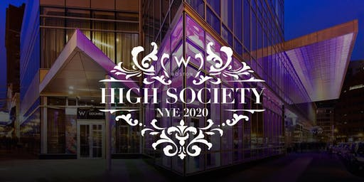 HIGH SOCIETY NYE 2020 AT THE W BOSTON