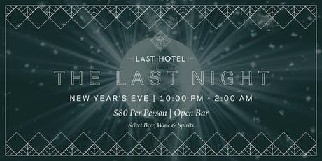 The Last Night: New Year's Eve at The Last Hotel tickets