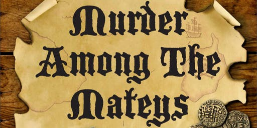 NYE Mystery: Murder Among the Mateys!