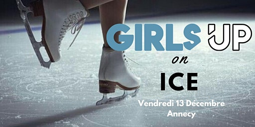 GIRLS UP ON ICE - Annecy