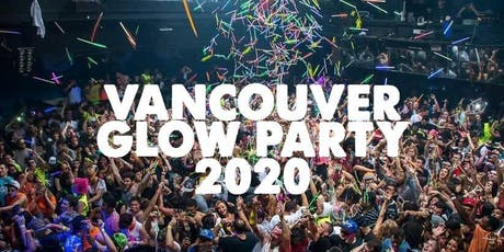 VANCOUVER GLOW PARTY 2020 | FRIDAY JAN 10 tickets